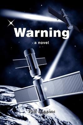 Click for more detail about Warning: a novel by Bill Liggins