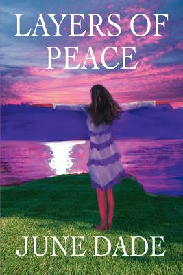 Click for more detail about Layers of Peace by June Dade
