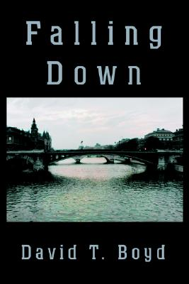 Click for more detail about Falling Down by David T. Boyd