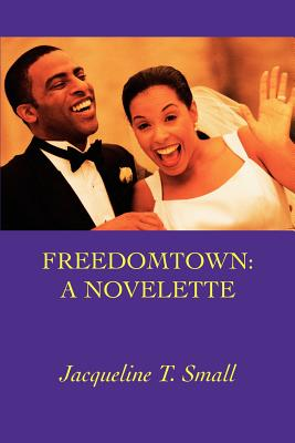 Book Cover Freedomtown: A Novelette by Jacqueline T. Small