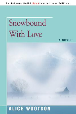 Click for more detail about Snowbound with Love by Alice Wootson