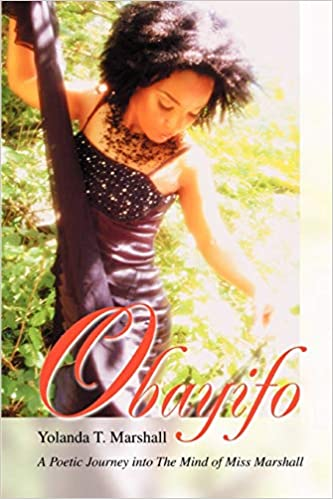 Click for more detail about Obayifo: A Poetic Journey Into the Mind of Miss Marshall by Yolanda T. Marshall