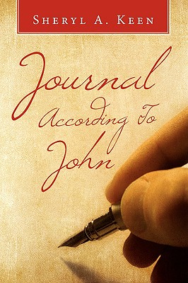 Click for more detail about Journal According To John by Sheryl Keen