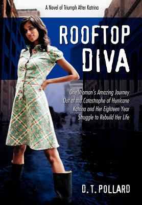 Click for more detail about Rooftop Diva: A Novel Of Triumph After Katrina by D.T. Pollard