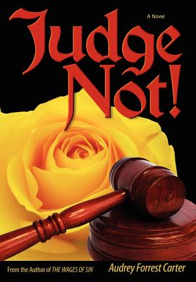 Click for more detail about Judge Not! by Audrey Carter