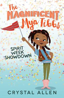 Click for more detail about Magnificent Mya Tibbs: Spirit Week Showdown by Crystal Allen