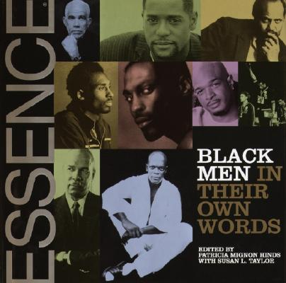 Click for more detail about Black Men: In Their Own Words by Patricia M. Hinds and Susan L. Taylor