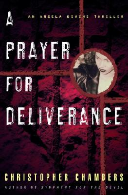 Click for more detail about A Prayer for Deliverance: An Angela Bivens Thriller by Christopher Chambers