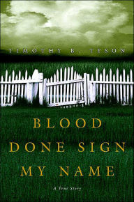 Click for more detail about Blood Done Sign My Name: A True Story by Timothy B. Tyson