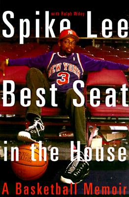 book cover Best Seat in the House: A Basketball Memoir by Spike Lee
