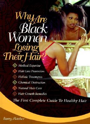 Click for more detail about Why Are Black Women Losing Their Hair? by Barry Fletcher