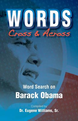 Book Cover Words Cross & Across: Word Search On Barack Obama by Eugene Williams, Sr.
