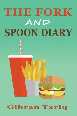 Click for more detail about The Fork And Spoon Diary by Gibran Tariq