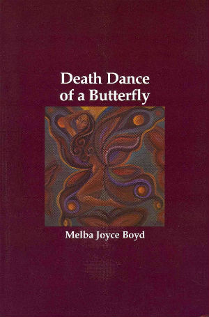Click for more detail about Death Dance of a Butterfly by Melba Joyce Boyd
