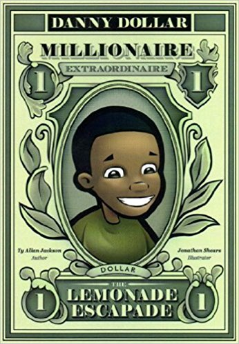 Click for more detail about Danny Dollar Millionaire Extraordinaire - The Lemonade Escapade by Ty Allan Jackson