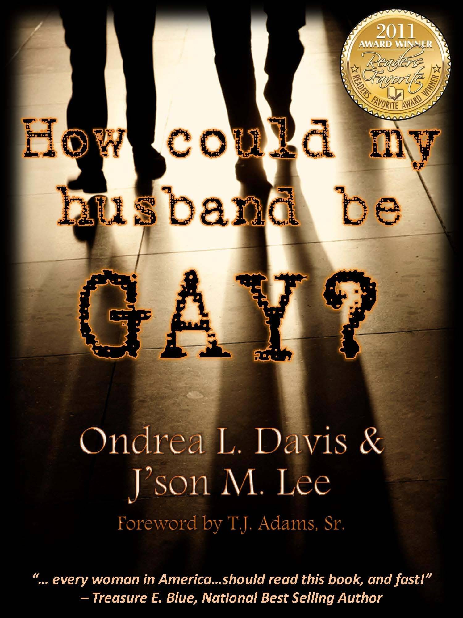 Click for more detail about How could my husband be GAY? by Ondrea L. Davis and J'son M. Lee