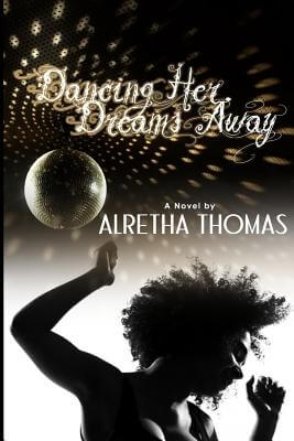 Click for more detail about Dancing Her Dreams Away by Alretha Thomas