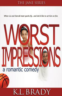 Click for more detail about Worst Impressions: a Romantic Comedy by K. L. Brady