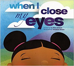 Click for more detail about When I Close My Eyes by Ty Allan Jackson