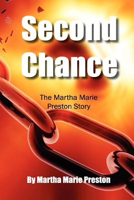 Click for more detail about Second Chance: The Martha Marie Preston Story by Martha Marie Preston