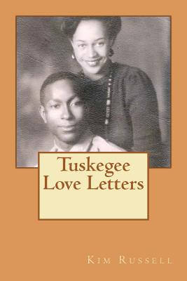Click for more detail about Tuskegee Love Letters by Kim Russell, Luana Knighten and J. Bernard Knighten