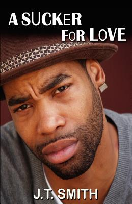 Click for more detail about A Sucker for Love by J.T. Smith