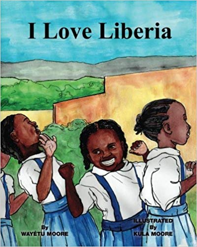 Click for more detail about I Love Liberia by Wayétu Moore
