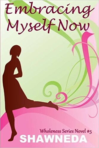 Book Cover Embracing Myself Now by Shawneda Marks