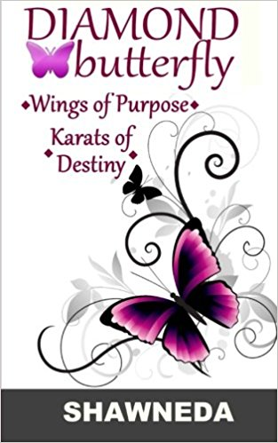 Book Cover Diamond Butterfly: Wings of Purpose Karats of Destiny by Shawneda Marks