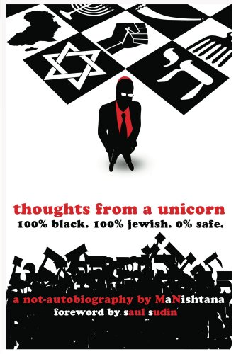 Click for a larger image of Thoughts From A Unicorn: 100% Black. 100% Jewish. 0% Safe.