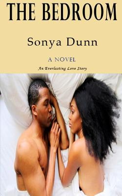 Click for more detail about The Bedroom: An Everlasting Love Story by Sonya Dunn