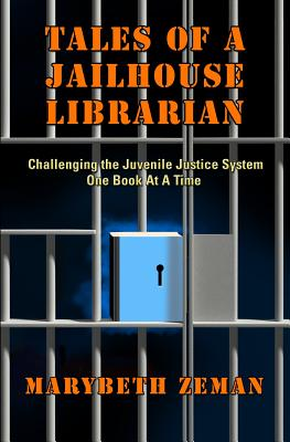 Click for a larger image of Tales Of A Jailhouse Librarian: Challenging The Juvenile Justice System One Book At A Time