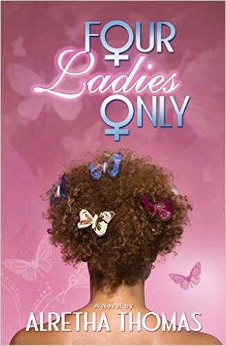 Book cover of Four Ladies Only by Alretha Thomas