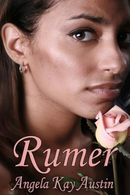 Click for more detail about Rumer by Angela Kay Austin