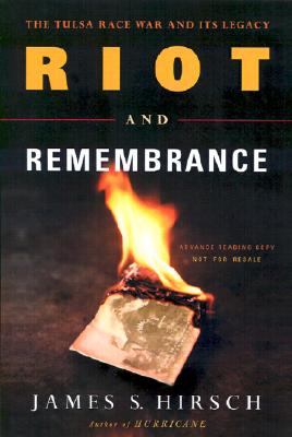 Click for a larger image of Riot and Remembrance: The Tulsa Race War and Its Legacy