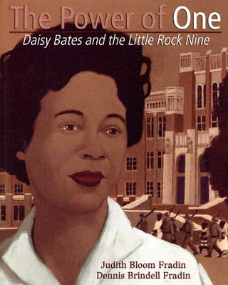 Book Cover The Power of One: Daisy Bates and the Little Rock Nine (Golden Kite Honors) by Dennis Brindell Fradin and Judith Bloom Fradin