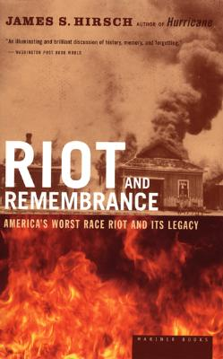 Click for more detail about Riot and Remembrance: The Tulsa Race War and Its Legacy by James S. Hirsch