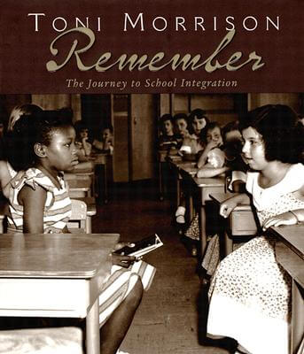 Click for more detail about Remember: The Journey to School Integration  by Toni Morrison