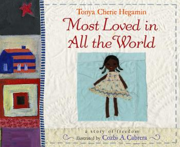 Click for more detail about Most Loved in All the World by Tonya Cherie Hegamin
