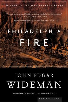 Click for more detail about Philadelphia Fire: A Novel by John Edgar Wideman