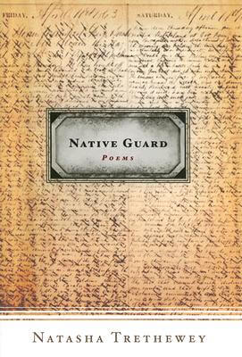 Click for more detail about Native Guard: Poems by Natasha Trethewey