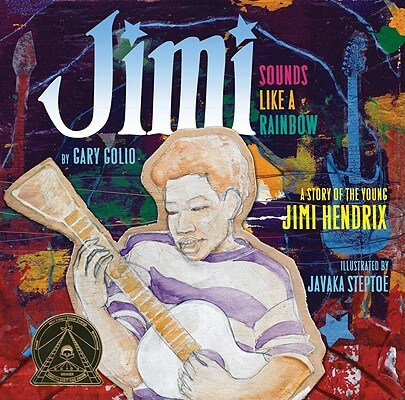 Click for more detail about Jimi: Sounds Like A Rainbow: A Story Of The Young Jimi Hendrix by Gary Golio