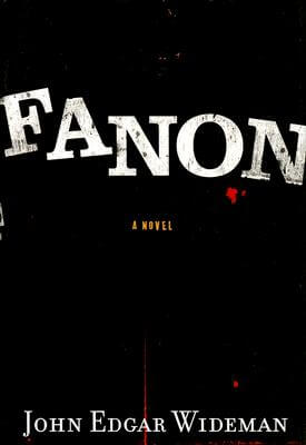 Click for more detail about Fanon by John Edgar Wideman
