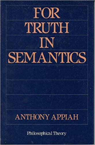 Click for more detail about For Truth in Semantics (Philosophical Theory) by Kwame Anthony Appiah