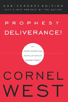 Click for more detail about Prophesy Deliverance! by Cornel West
