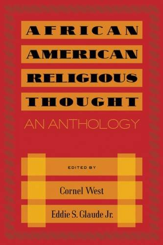 Click for more detail about African American Religious Thought: An Anthology by Cornel West and Eddie S. Glaude Jr.