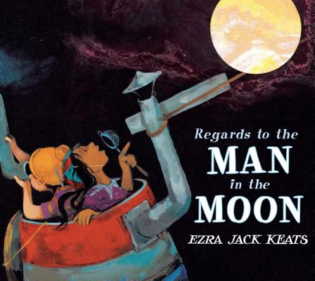 Click for more detail about Regards to the Man in the Moon by Ezra Jack Keats