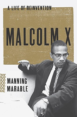 Click for a larger image of Malcolm X: A Life Of Reinvention