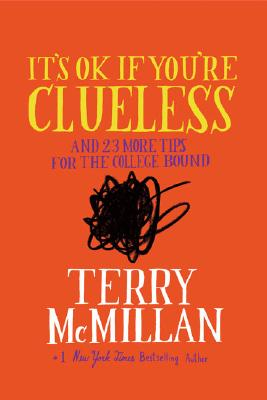 Click for more detail about It&rsqupo;s OK if You're Clueless: and 23 More Tips for the College Bound by Terry McMillan