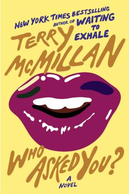 Click for more detail about Who Asked You? by Terry McMillan